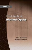 Field Guide to Molded Optics