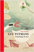 Luc Tuymans: Painting on Ice