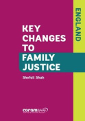 Key Changes to Family Justice