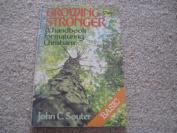 Growing stronger ..A Handbook for Maturing Christians