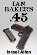 Ian Baker's .45