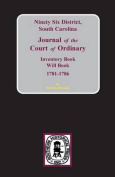 Ninety-Six District, South Carolina Journal of the Court of Ordinary