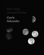 Carrie Schneider - Nine Trips Around the Sun