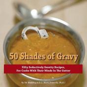 50 Shades of Gravy