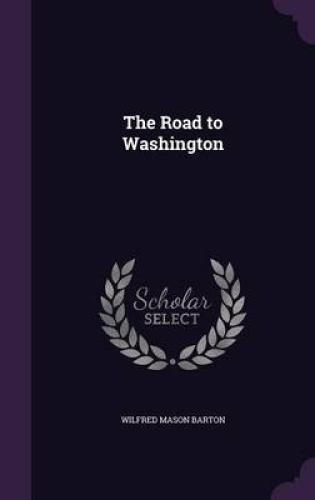 The-Road-to-Washington-by-Wilfred-Mason-Barton