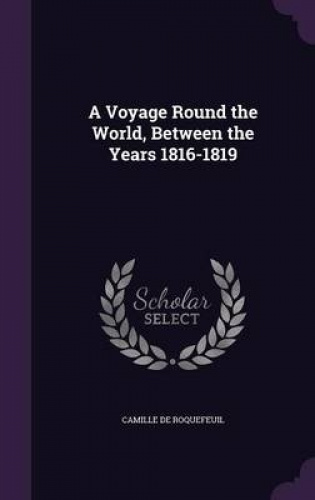 A-Voyage-Round-the-World-Between-the-Years-1816-1819-by-Camille-de-Roquefeuil