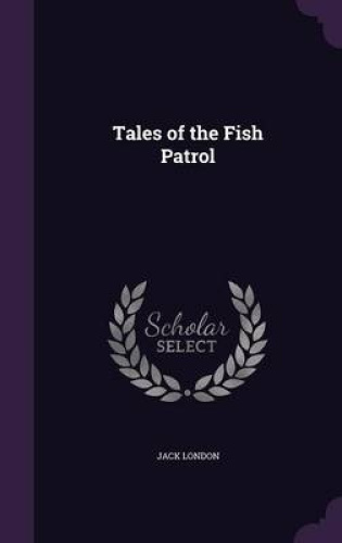 Tales-of-the-Fish-Patrol-by-Jack-London
