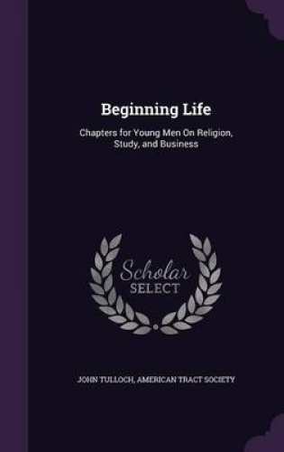 Beginning-Life-Chapters-for-Young-Men-on-Religion-Study-and-Business-by-Emeri
