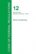 Code of Federal Regulations Title 12, Volume 7, January 1, 2015