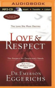Love & Respect  : The Love She Most Desires; The Respect He Desperately Needs [Audio]