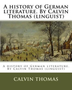 A History of German Literature. by Calvin Thomas