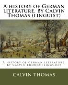 A History of German Literature. by Calvin Thomas