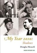 My Year 2010: Shadows
