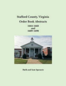 Stafford County, Virginia Order Book Abstracts 1664-1668 and 1689-1690
