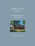 Middlesex County, Virginia Deed Book Abstracts 1709-1720