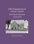 (Old) Rappahannock County, Virginia Deed Book Abstracts 1668-1670
