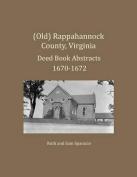(Old) Rappahannock County, Virginia Deed Book Abstracts 1670-1672