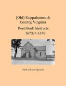 (Old) Rappahannock County, Virginia Deed Book Abstracts 1673/4-1676