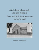 (Old) Rappahannock County, Virginia Deed and Will Book Abstracts 1678/9-1682