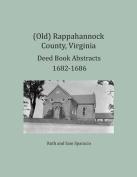(Old) Rappahannock County, Virginia Deed Book Abstracts 1682-1686