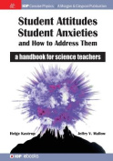 Student Attitudes, Student Anxieties, and How to Address Them