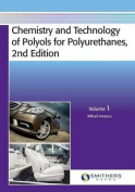 Chemistry and Technology of Polyols for Polyurethanes, 2nd Edition, Volume 1