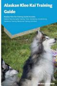 Alaskan Klee Kai Training Guide Alaskan Klee Kai Training Guide Includes