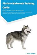 Alaskan Malamute Training Guide Alaskan Malamute Training Guide Includes