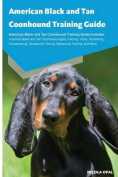 American Black and Tan Coonhound Training Guide American Black and Tan Coonhound Training Guide Includes