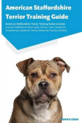 American Staffordshire Terrier Training Guide American Staffordshire Terrier Training Guide Includes