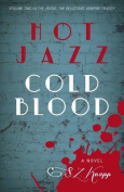 Hot Jazz, Cold Blood
