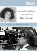 Melinda Camber Porter in Conversation with Wim Wenders