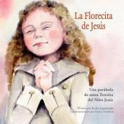 La Florecita de Jesus [Spanish]