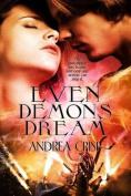 Even Demons Dream