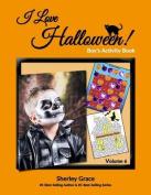 I Love Halloween! Boy's Activity Book