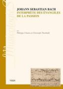 Johann Sebastien Bach Interprete Des Evangiles de La Passion [FRE]