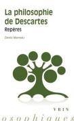 La Philosophie de Descartes [FRE]