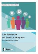 Das Spanische Bei Ernest Hemingway. Eine Exemplarische Analyse [GER]