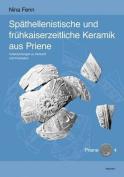 Spathellenistische Und Fruhkaiserzeitliche Keramik Aus Priene [GER]