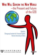 Who Will Govern the New World-The Present and Future of the G20