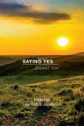 Saying Yes: Disant Oui