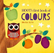 Hoot's First Book of Colours (Hoot's First Learning Titles) [Board book]