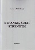 Strange, Such Strength