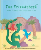 The Friendsbook: Dinosaurs