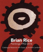 Brian Rice Paintings 1952-2016