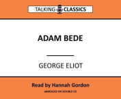 Adam Bede (Talking Classics) [Audio]