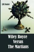 Wiley Royce Versus the Martians
