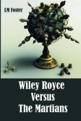 Wiley Royce Versus the Martians