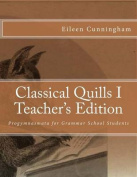 Classical Quills I Teacher's Edition