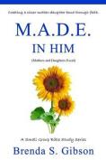 M.A.D.E. in Him